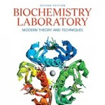 Biochemistry Laboratory_ Modern Theory and Techniques