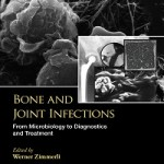 Bone and Joint Infections_From Microbiology to Diagnostics and Treatment