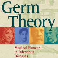 Germ theory _ medical pioneers in infectious diseases