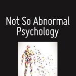 not-so-abnormal-psychology