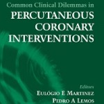 Common Clinical Dilemmas in Percutaneous Coronary Interventions