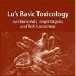 Lu's basic toxicology _ fundamentals, target organs, and risk assessment