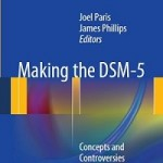 Making the DSM-5 Concepts and Controversies