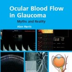 Ocular Blood Flow in Glaucoma-Myths and Reality