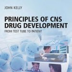 Principles of CNS Drug Development_ From Test Tube to Patient