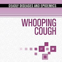Whooping Cough (Deadly Diseases and Epidemics)