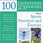 100 Questions & Answers About Sports Nutrition and Exercise