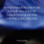 A Nationwide Framework for Surveillance of Cardiovascular and Chronic Lung Diseases