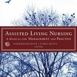 Assisted Living Nursing_ A Manual for Management and Practice